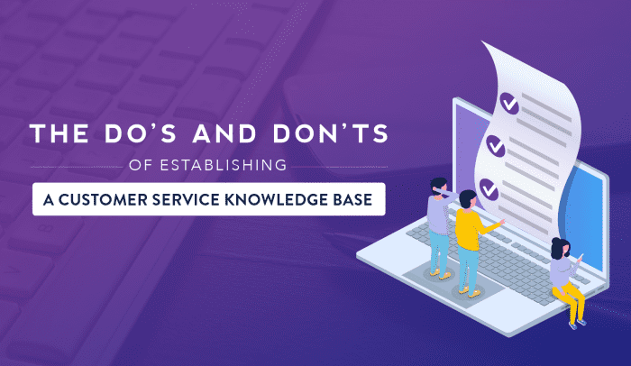 The Do's and Don'ts of Establishing a Customer Service Knowledge Base