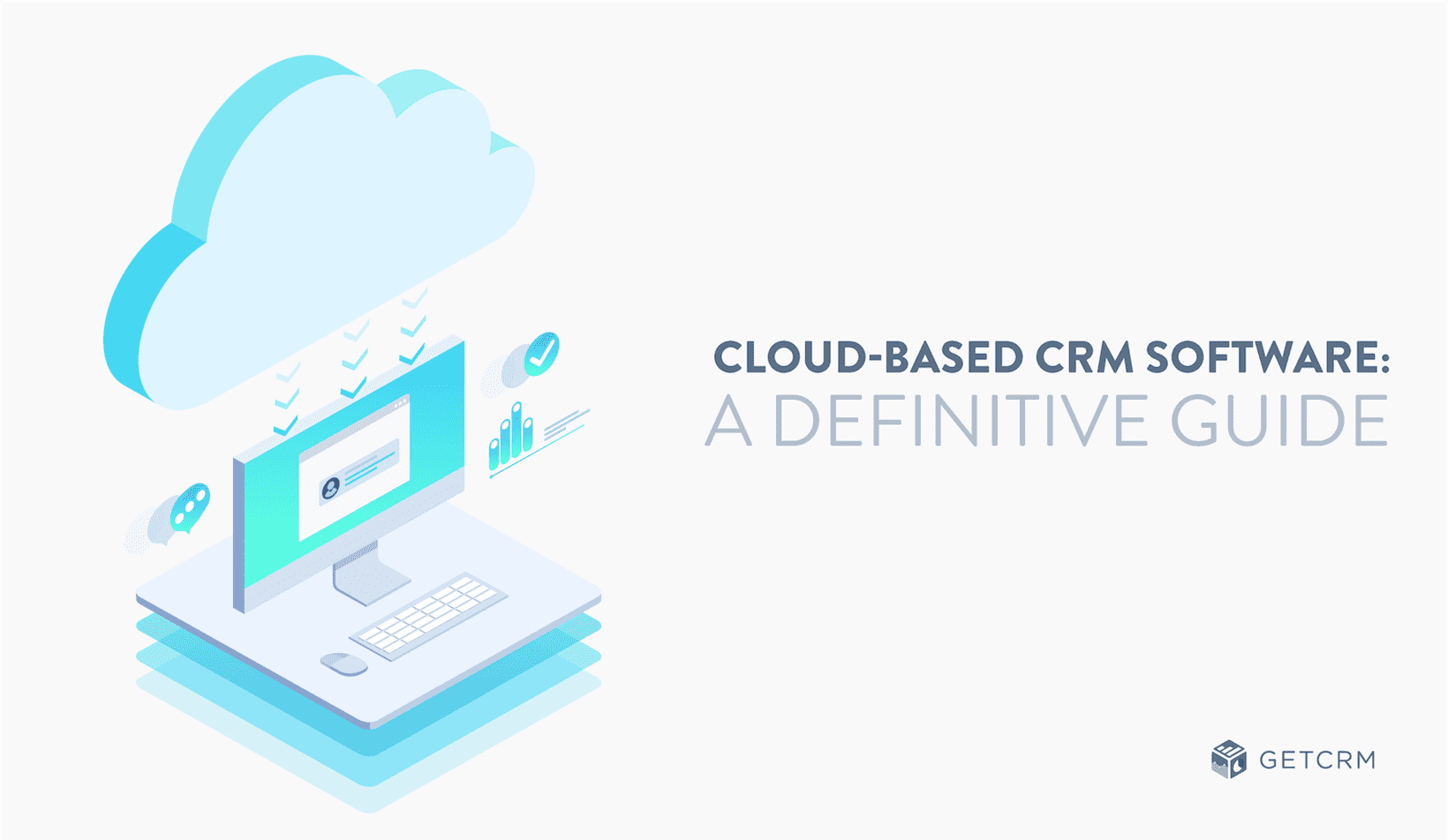 Cloud-based CRM Software: A Definitive Guide