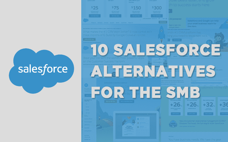 10 Salesforce Alternatives for SMBs Interested in Sales CRM Software