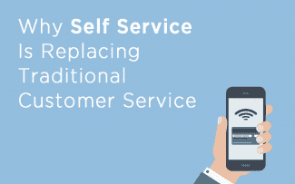 Why Self Service is Replacing Traditional Customer Service